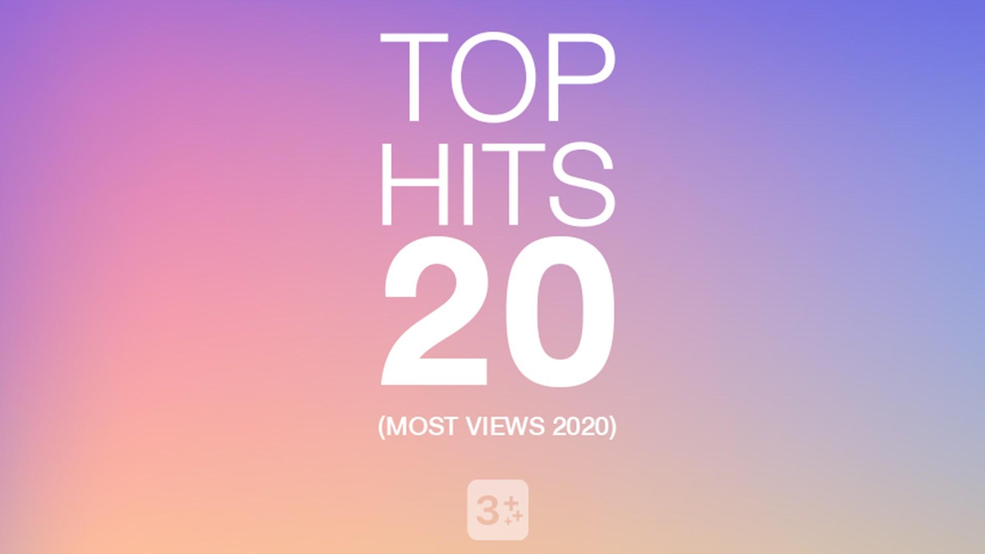 Top Hits 20 - Most views 2020